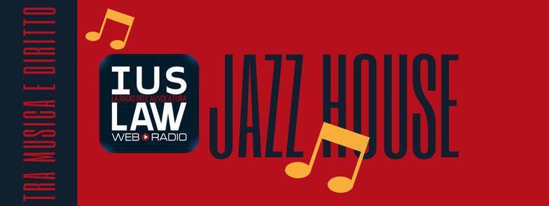 Jazz house tra musica e diritto iuslaw web radio for Jazz house music